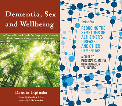 Dementia, Sex and Wellbeing by Danuta Lipinska Reducing the Symptoms of Alzheimer's Disease and Other Dementias by Jackie Pool dementia books from Jessica Kingsley Publishers